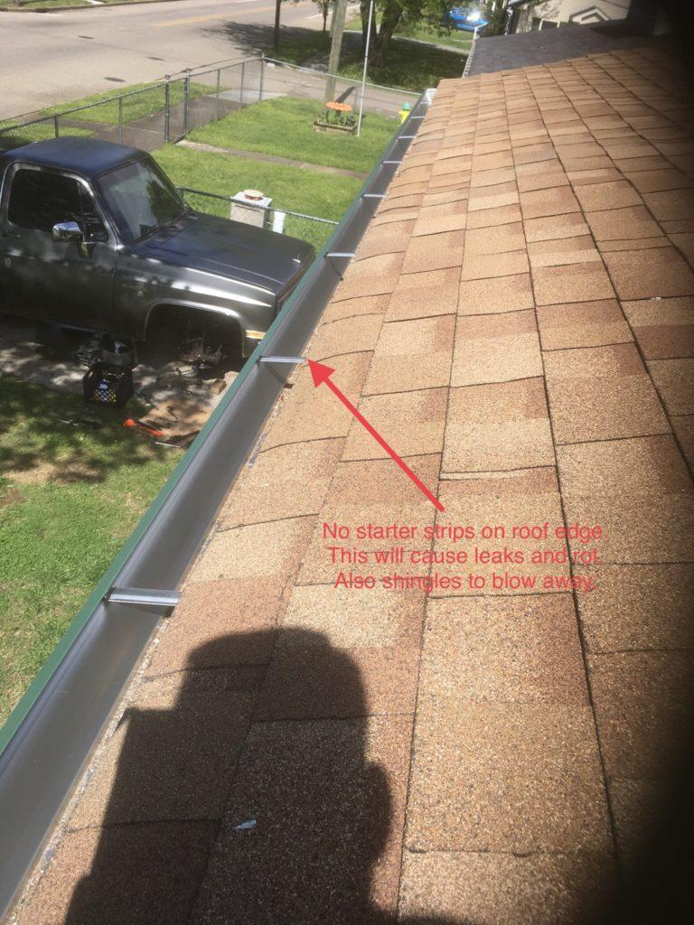 Edge of roof is misinstalled, no starter shingles