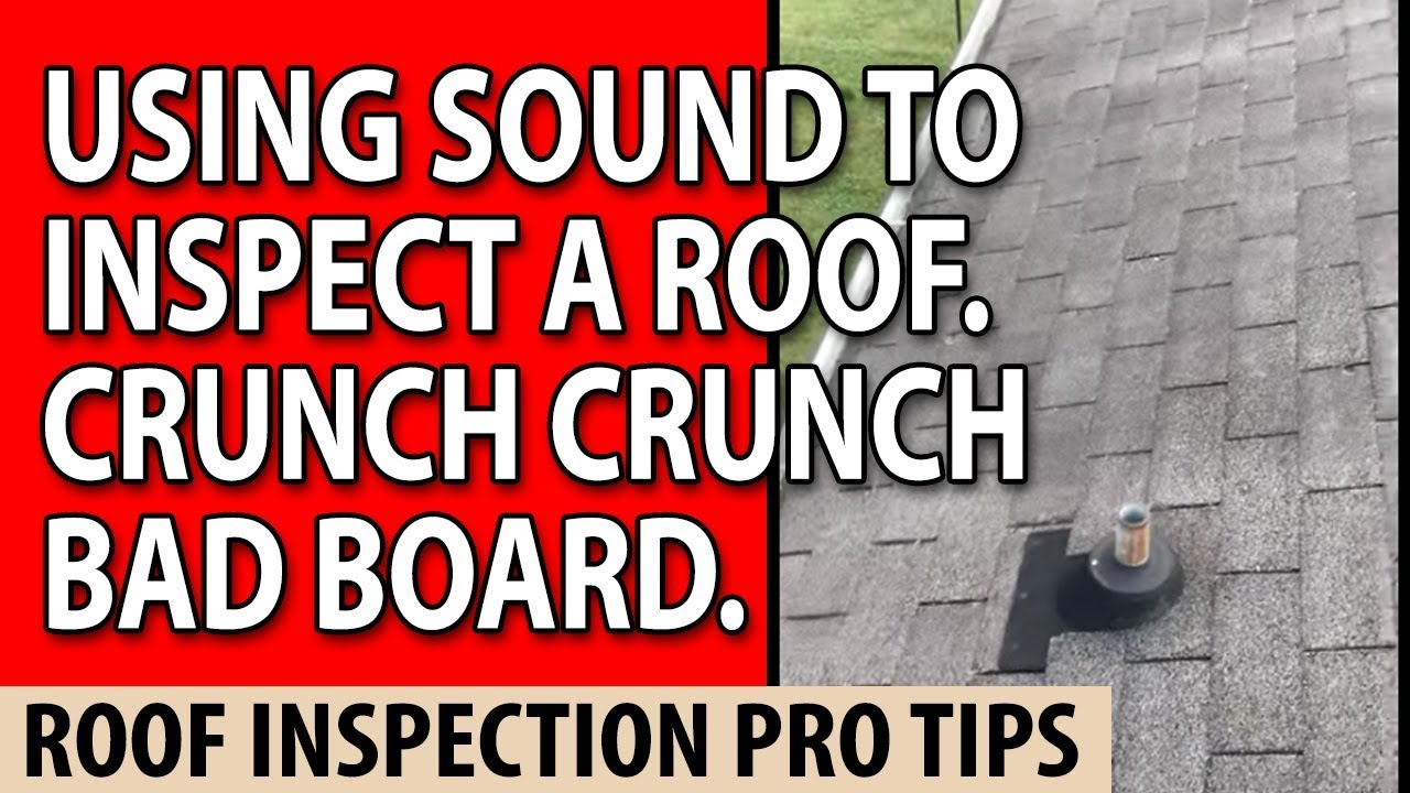 using sound to inspect a roof crunch crunch bad board