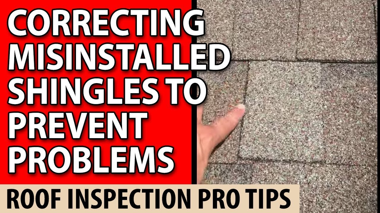 correcting misinstalled shingles to prevent problems